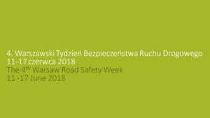 4 Warszawski Tydzień Bezpieczeństwa Ruchu Drogowego - Kampania Fundacji Drogi PL